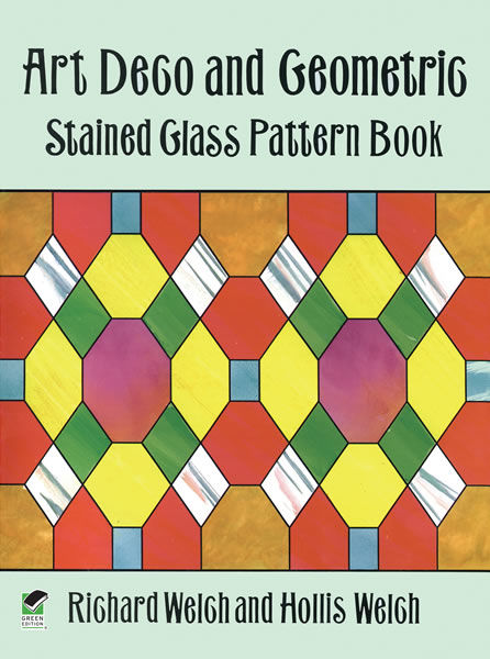 Art Deco and Geometric Stained Glass Pattern Book, Hollis Welch, Richard Welch