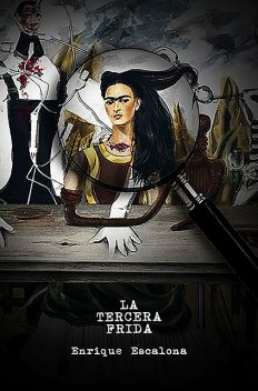 La tercera Frida, Enrique Escalona