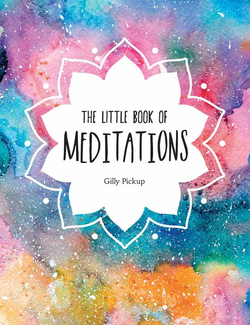The Little Book of Meditations, Gilly Pickup