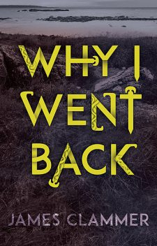 Why I Went Back, James Clammer