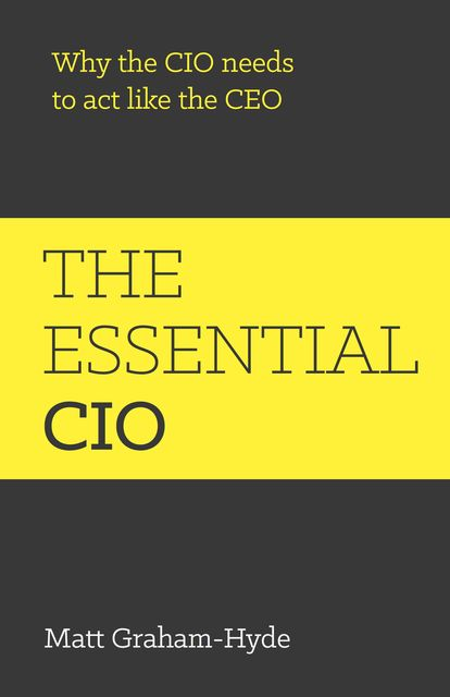 The Essential CIO, Matt Graham-Hyde