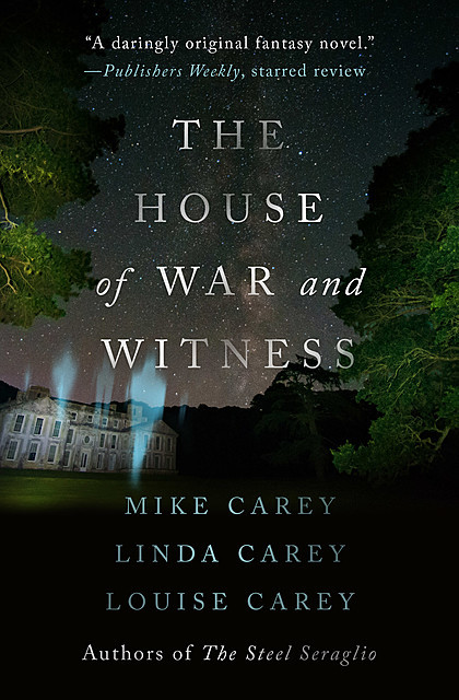 House of War and Witness, Mike Carey, Linda Carey, Louise Carey