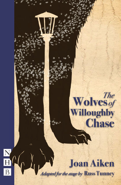 The Wolves of Willougbhy Chase (stage version), Joan Aiken