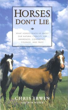 Horses Don't Lie, Bob Weber, Chris Irwin