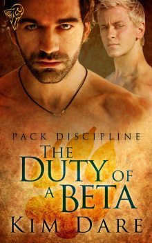 The Duty of a Beta, Kim Dare