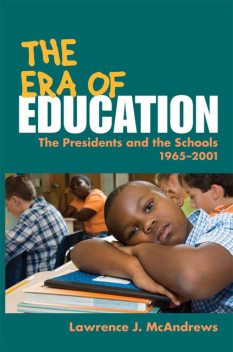 The Era of Education, Lawrence J.McAndrews
