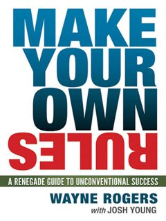 Make Your Own Rules, Josh Young, Wayne Rogers