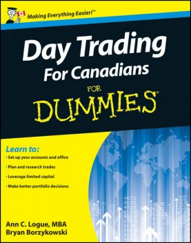 Day Trading For Canadians For Dummies, Ann C.Logue, Bryan Borzykowski