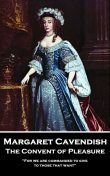 The Convent of Pleasure, Margaret Cavendish
