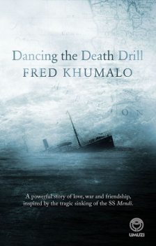 Dancing the Death Drill, Fred Khumalo