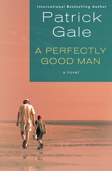 A Perfectly Good Man, Patrick Gale