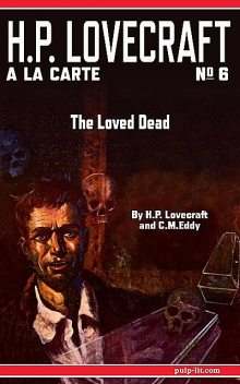 The Loved Dead, Howard Lovecraft, C.M. Eddy