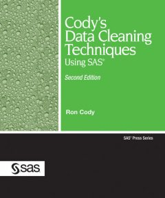 Cody's Data Cleaning Techniques Using SAS, Second Edition, Ron Cody