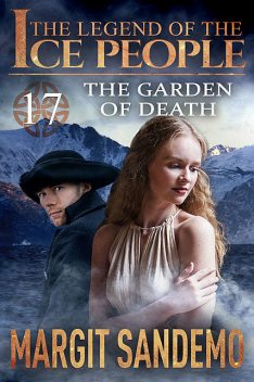 The Ice People 17 – The Garden of Death, Margit Sandemo