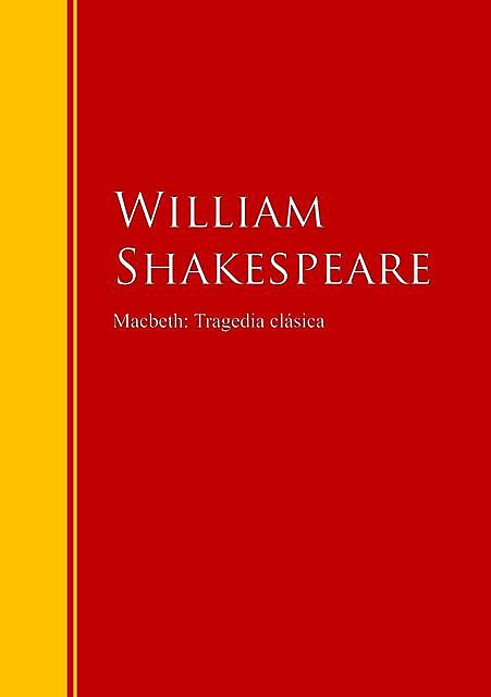 Macbeth: Tragedia clásica, William Shakespeare
