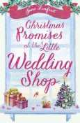 Christmas Promises at the Little Wedding Shop, Jane Linfoot