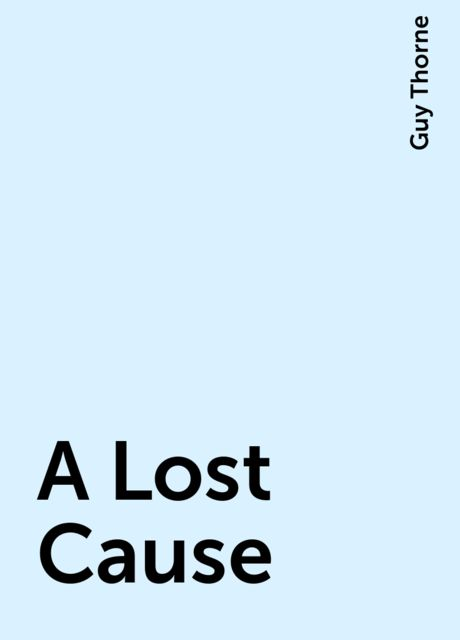 A Lost Cause, Guy Thorne