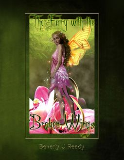 The Fairy With the Broken Wings, Beverly Reedy