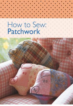 How to Sew – Patchwork, David, Charles Editors