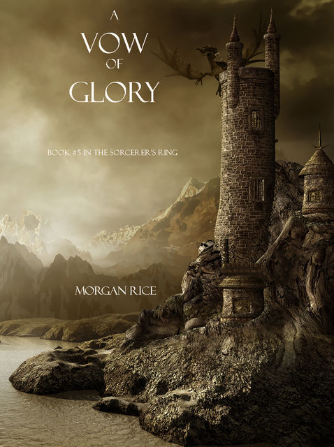 A Vow of Glory (Book #5 in the Sorcerer's Ring), Morgan Rice