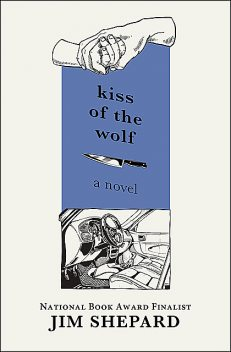 Kiss of the Wolf, Jim Shepard