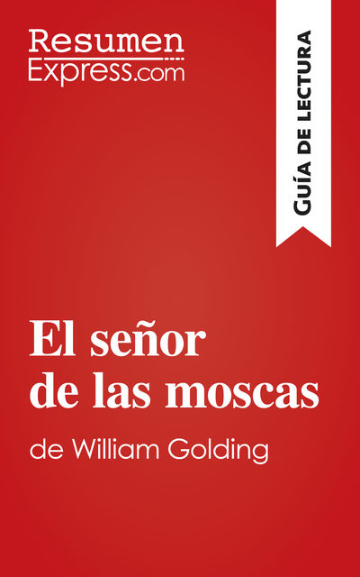 El señor de las moscas de William Golding (Guía de lectura), ResumenExpress. com