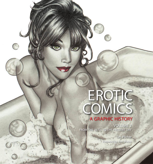 Erotic Comics: A Graphic History: Volume 2, Tim Pilcher