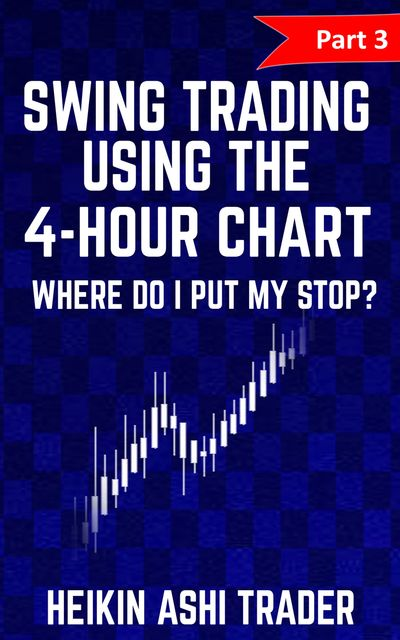 Swing Trading using the 4-hour chart 3, Heikin Ashi Trader