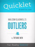 Quicklet On Outliers By Malcolm Gladwell (CliffNotes-like Book Summary), Tiffanie Wen