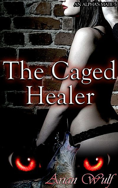 The Caged Healer, Arian Wulf