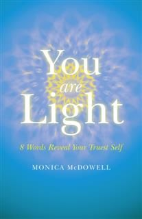 You are Light, Monica McDowell