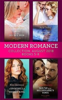 Modern Romance August 2018 Books 5–8 Collection, Chantelle Shaw, Kim Lawrence, Julia James, Clare Connelly