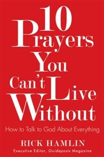 10 Prayers You Can't Live Without, Rick Hamlin