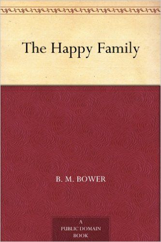 The Happy Family, B.M.Bower
