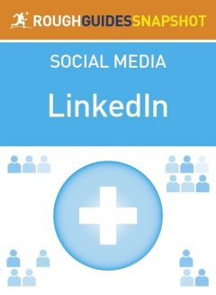 The Rough Guide Snapshot to Social Media: LinkedIn, Sean Mahoney