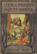 Little Prudy's Dotty Dimple, Sophie May