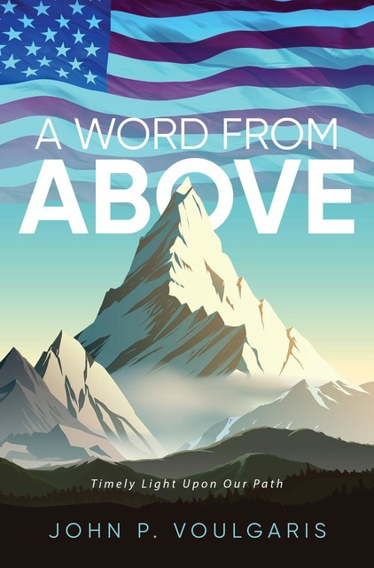 A Word From Above, John P. Voulgaris