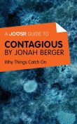 A Joosr Guide to… Contagious by Jonah Berger, Joosr