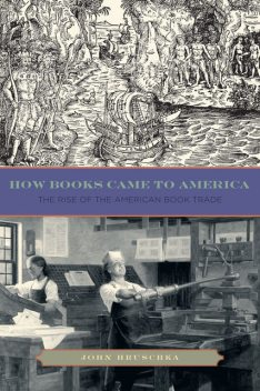 How Books Came to America, John Hruschka