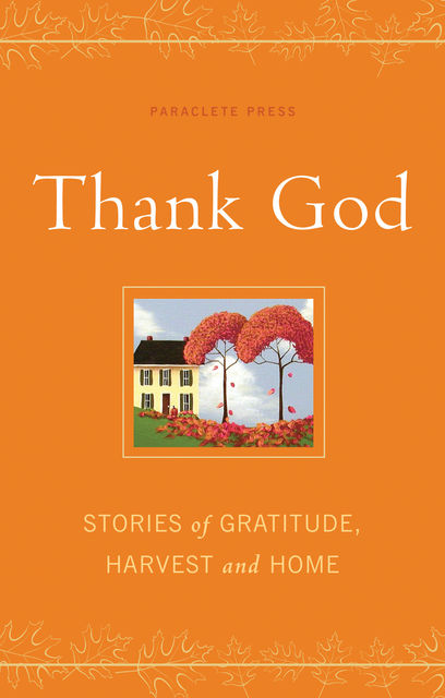 Life is a Gift, The Editors of Paraclete Press