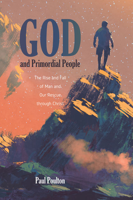 God and Primordial People, Paul Poulton