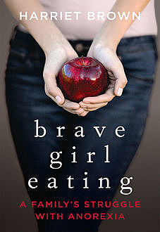 Brave Girl Eating, Harriet Brown