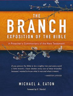 The Branch Exposition of the Bible, Volume 1, Michael Eaton