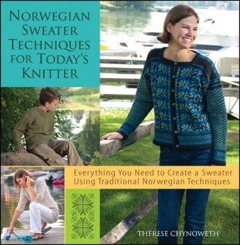 Norwegian Sweater Techniques for Today's Knitter, Therese Chynoweth