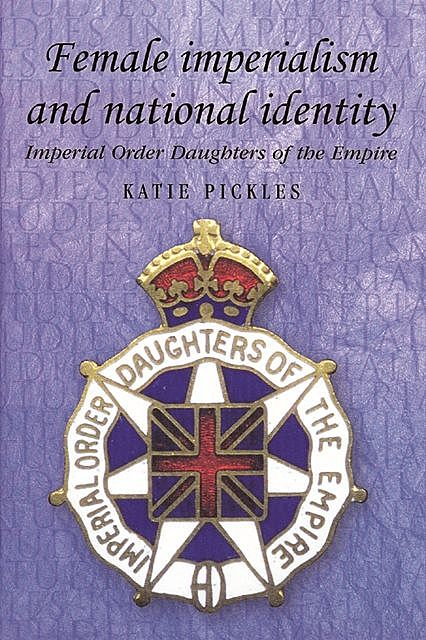 Female imperialism and national identity, Katie Pickles