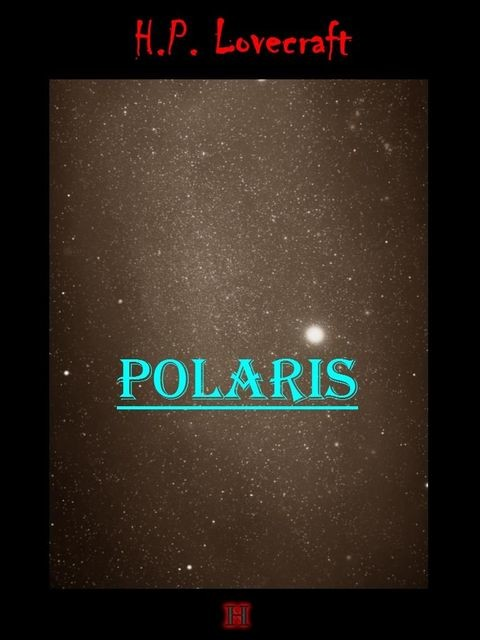 Polaris, Howard Phillips Lovecraft