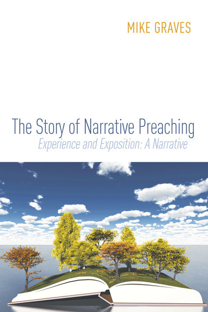 The Story of Narrative Preaching, Mike Graves
