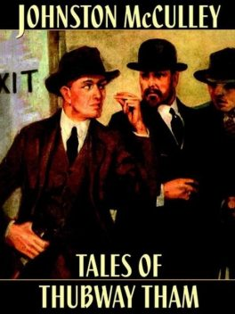 Tales of Thubway Tham, Johnston McCulley