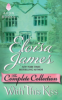 With This Kiss: The Complete Collection, Eloisa James