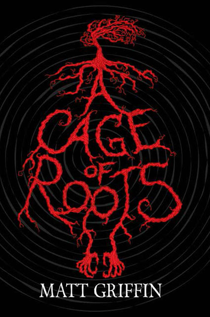 A Cage of Roots, Matt Griffin